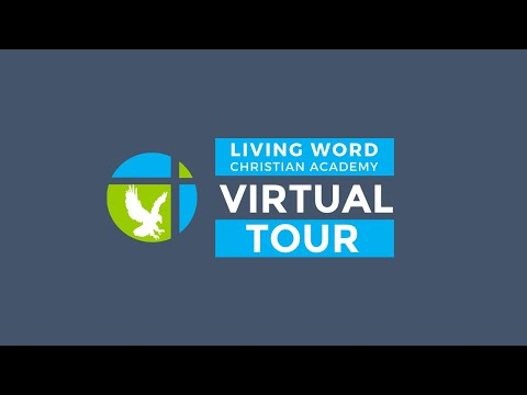 Virtual Tour of Living Word Christian Academy