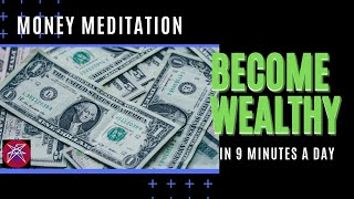 Become Wealthy in 9 Minutes a Day MONEY MEDITATION thumbnail