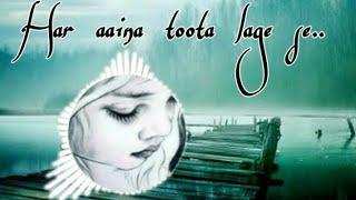 Har Aaina Toota Lage se Haare Haare Haare exported 0