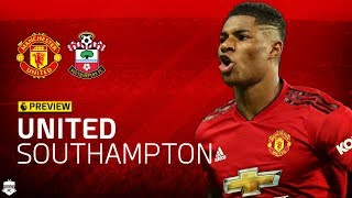 Rise Of Rashford! Manchester United vs Southampton Preview