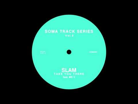 Slam feat Mr V. - Take You There