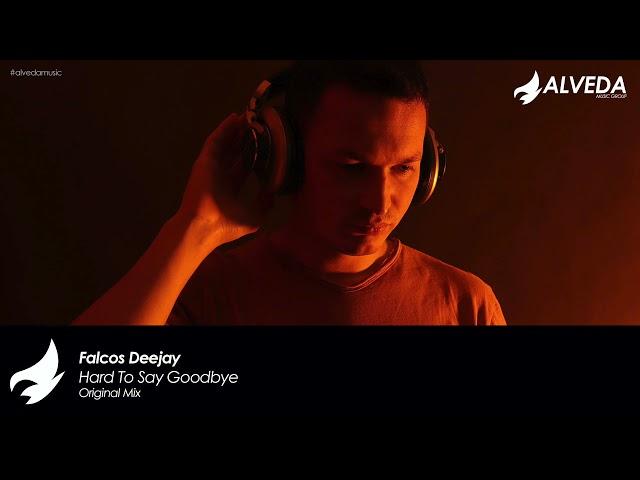 Falcos Deejay - Hard To Say Goodbye (Original Mix)