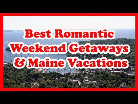 5-best-romantic-weekend-getaways-&-maine-vacations-|-love-is-vacation