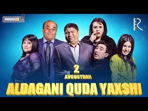 Aldagani quda yaxshi o'zbek film   Алдагани куда яхши узбекфильм