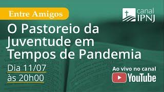 IPNJ Entre Amigos - Episódio 07