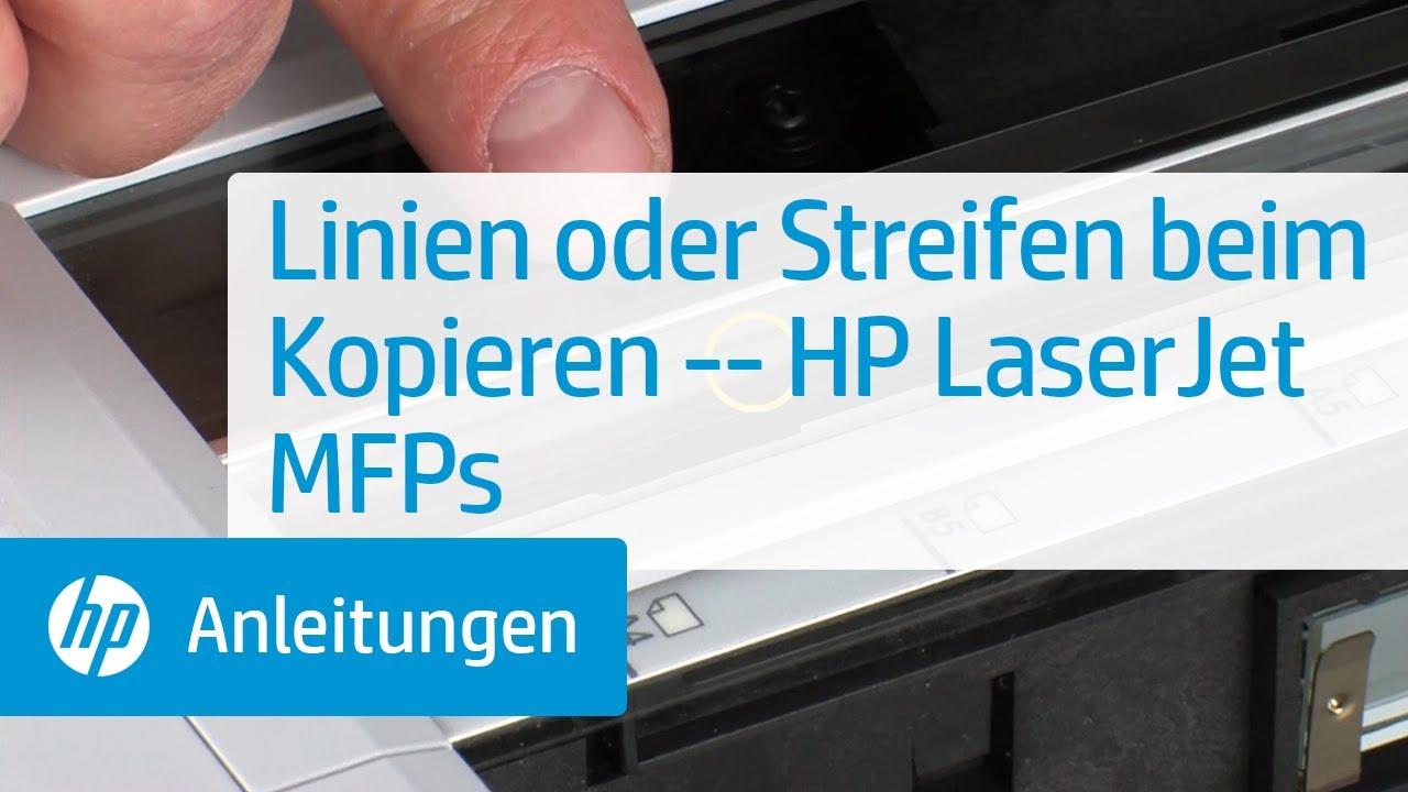 Linien Oder Streifen Beim Kopieren Hp Laserjet Mfps