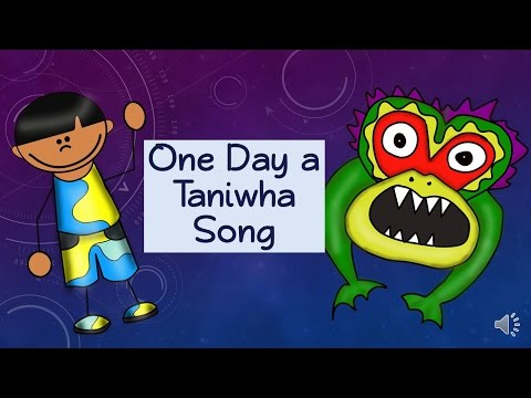 One Day A Taniwha Song