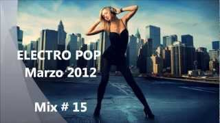 ELECTRO POP Marzo 2012 Mix # 15