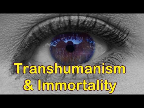 Transhumanism and Immortality