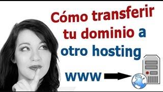 Cómo transferir tu dominio a otro hosting