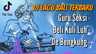 Dj Lagu Bali Terbaru  NonStop _ A.A Raka Sidan Guru Seksi | Melody TikTok