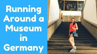 Running Around a Museum in Germany