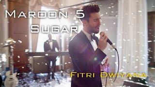 Lirik Lagu Maroon 5 - Sugar (Lyrics)