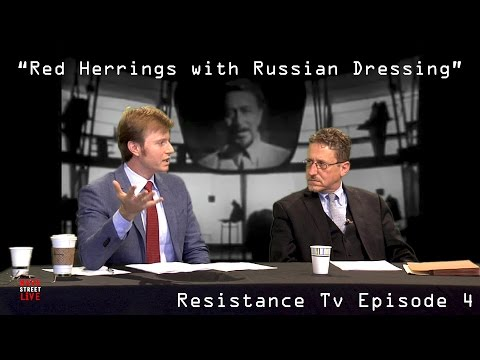 "RESISTANCE TV on Wave Street Live - Ep. 4: ""Red Herrings with Russian Dressing"""