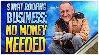 How to Start a Roofing Company with No Money