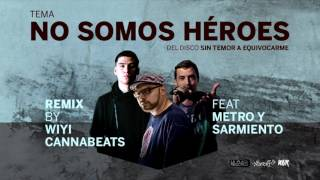 Rafomagia - No somos héroes ft Metro y Sarmiento (Remix by Wiyi Cannabeats)