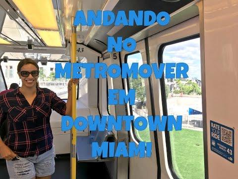 COMO ANDAR NO METROMOVER(TRENZINHO GRÁTIS) EM DOWNTOWN, MIAMI