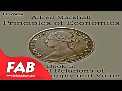 Principles of Economics, Book 5 General Relations of Demand, Supply and Value Full Audiobook