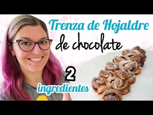 TRENZA DE CHOCOLATE DE HOJALDRE *sólo 2 INGREDIENTES* Recetas con HOJALDRE