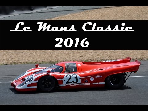 Le Mans Classic 2016 (Porsche 917, Ford GT40, Ferrari 312P, Peugeot 905,...)
