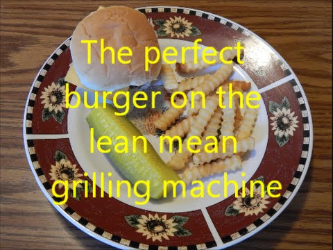 The perfect burger on the lean mean grilling machine How to make a burger at home