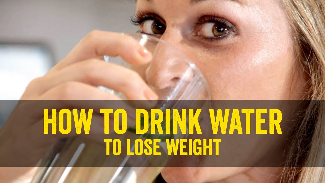 How To Drink Water To Lose Weight Youtube