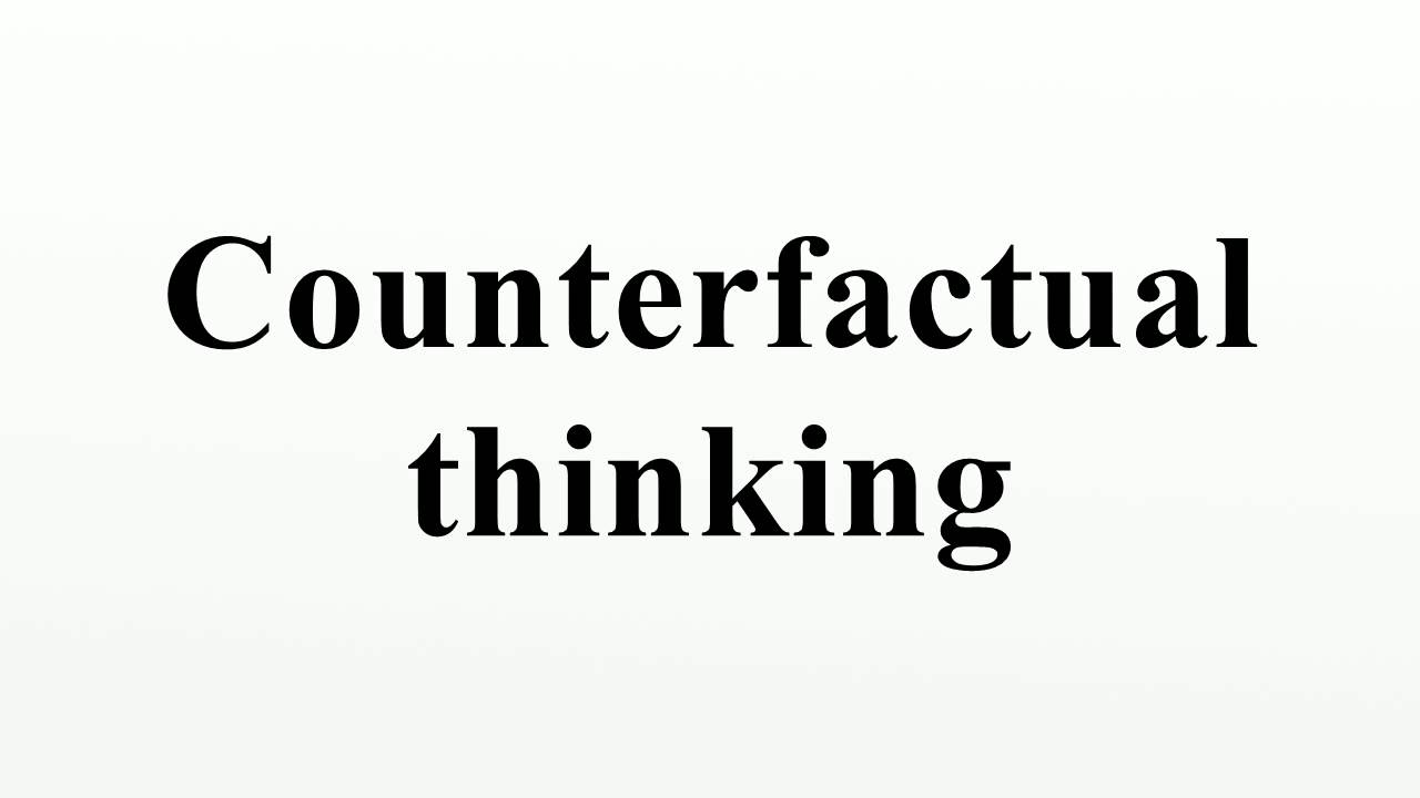 counterfactual thinking and its effects on well Counterfactual thinking is a term of psychology that describes the tendency people have to imagine alternatives to reality humans are predisposed to think about how things could have turned out differently if only, and also to imagine what if.