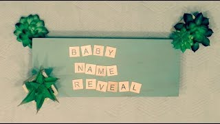 BABY NAME REVEAL || His Name Is...