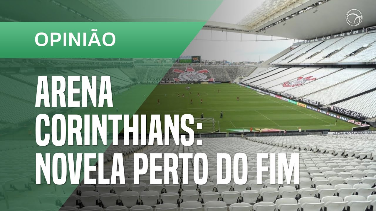 Opinião: Corinthians perto de anunciar novo patrocinador para a Arena