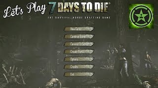 Let's Play - 7 Days to Die for PC: Part 1