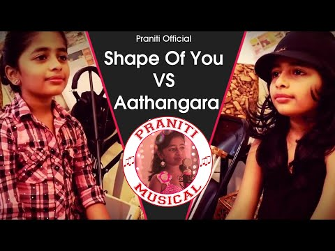 Praniti vs Praniti | Shape Of You VS Aathangara  | Ed Sheeran [ Praniti Official Mashup ]