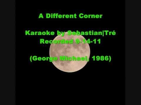 A Different Corner - KARAOKE by SEBASTIAN/Tré (orig. by GEORGE MICHAEL)
