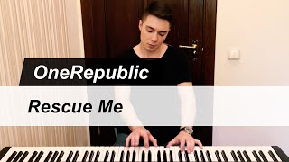 OneRepublic - Rescue Me | Piano Cover