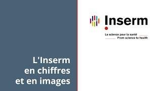 L'Inserm en chiffres et en images