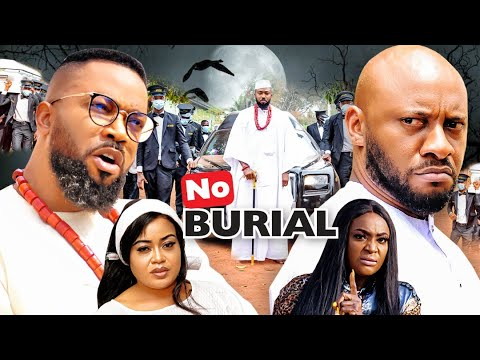 Download NO BURIAL  SEASON 1(New Movie)YUL EDOCHIE&FREDRICK LEONARD 2021 Latest Nigerian Nollywood Movie 720p