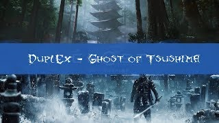 DuplEx - Ghost of Tsushima