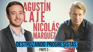 Agustín Laje y Nicolás Márquez DESTROZANDO progres | PARTE 3 |