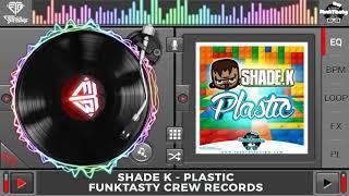 Shade K - Plastic (Original Mix) mp3