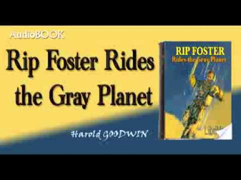 Rip Foster Rides the Gray Planet Harold GOODWIN audiobook