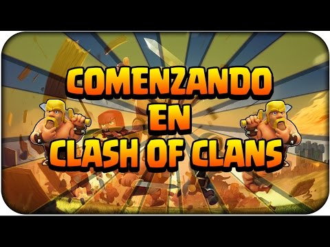 COMENZANDO CLASH OF CLANS - Consejos para Empezar y Avanzar mas rapido - nueva aldea - Español