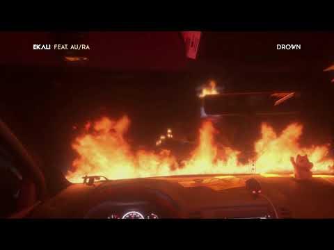 Ekali – Drown ft. Au/Ra