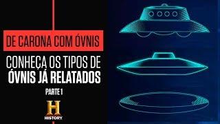 ÓVNIS: Aprenda a identificar cada tipo de nave espacial - Parte 1   DE CARONA COM ÓVNIS  HISTORY