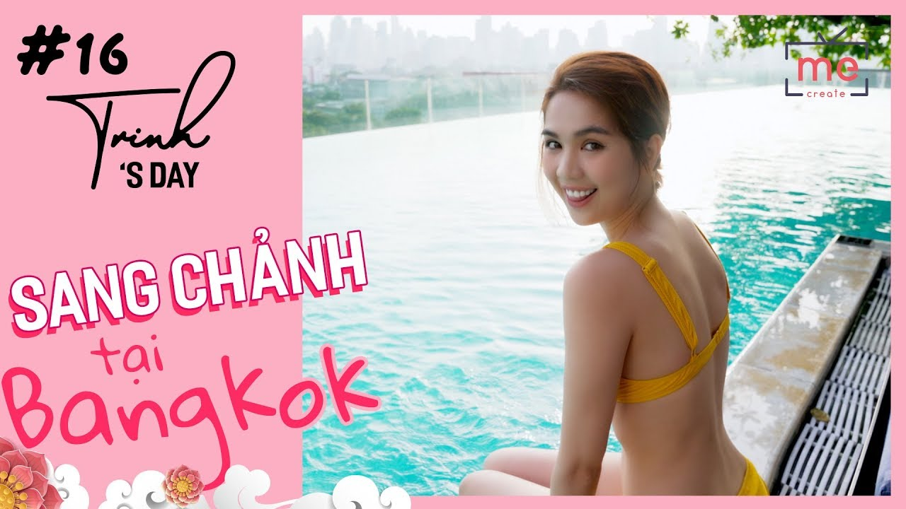 Ngọc Trinh - My Day #16 | 24h Trải Nghiệm Sang Chảnh Tại Bangkok | Thailand Travel
