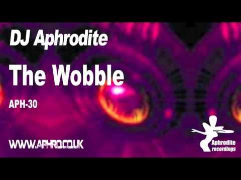 DJ Aphrodite  The  Wobble