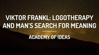 Viktor Frankl: Logotherapy And Man's Search For Meaning