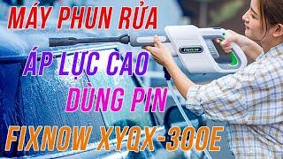 Máy Phun Rửa Áp Lực Cao Dùng Pin Fixnow XYQX-300E - Máy Rửa Xe 6 Pin 2600mAh, công suất 2.4Mpa