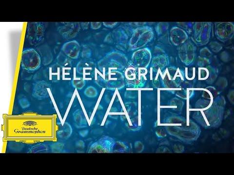 Hélène Grimaud - Water (Trailer)