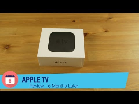 Apple TV Review - 6 Months Later