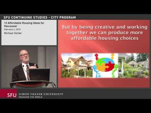 12 Affordable Housing Ideas for Vancouver: SFU City Program Lecture