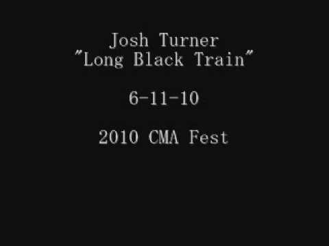 Josh Turner- Long Black Train